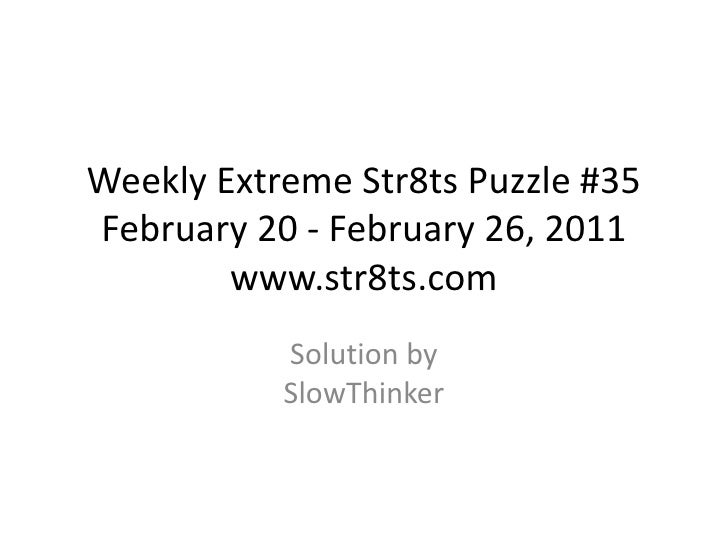 Weekly Extreme Str8ts Puzzle #35 February 20 - February 26, 2011www.str8ts.com<br />Solution bySlowThinker<br />