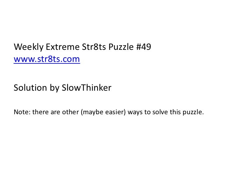 Weekly Extreme Str8ts Puzzle #49www.str8ts.com<br />Solution by SlowThinker<br />Note: there are other (maybe easier) ways...
