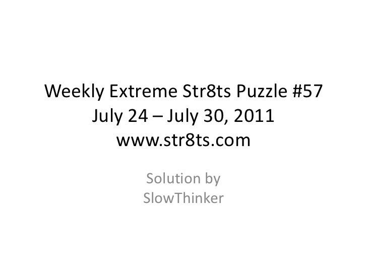 Weekly Extreme Str8ts Puzzle #57 July 24 – July 30, 2011www.str8ts.com<br />Solution bySlowThinker<br />