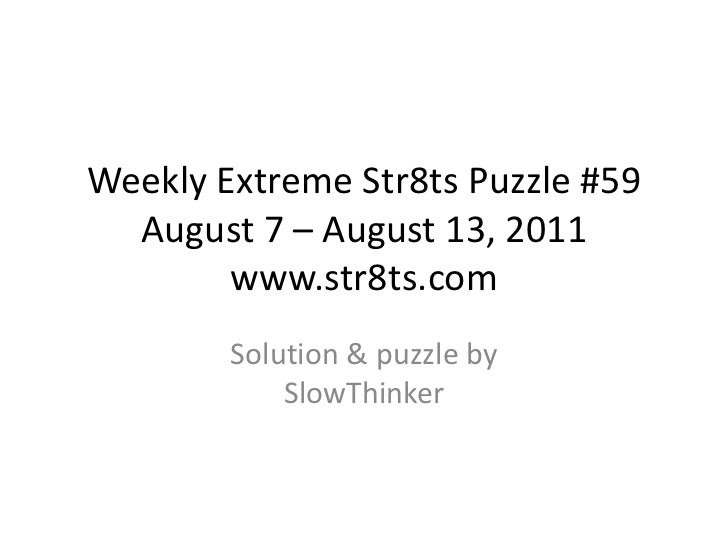 Weekly Extreme Str8ts Puzzle #59 August 7 – August 13, 2011www.str8ts.com<br />Solution & puzzle bySlowThinker<br />