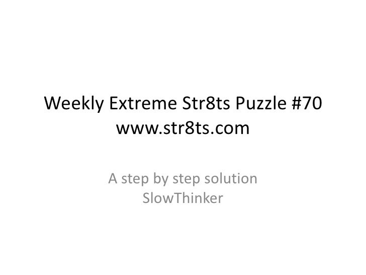 Weekly Extreme Str8ts Puzzle #70        www.str8ts.com       A step by step solution            SlowThinker