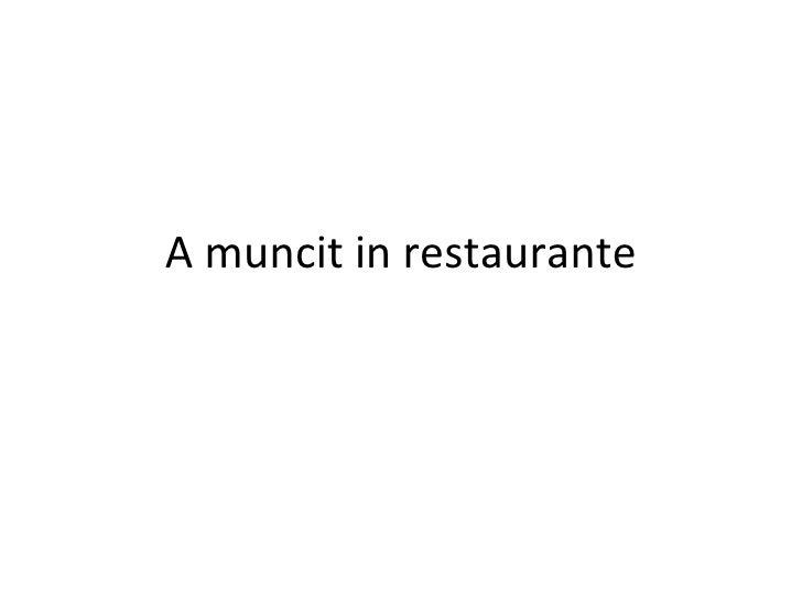 A muncit in restaurante