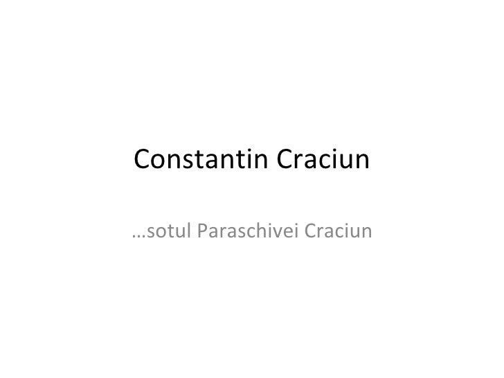 Constantin Craciun … sotul Paraschivei Craciun