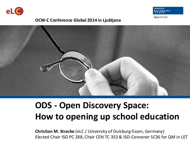 OCW-C Conference Global 2014 in Ljubljana ODS - Open Discovery Space: How to opening up school education Christian M. Stra...