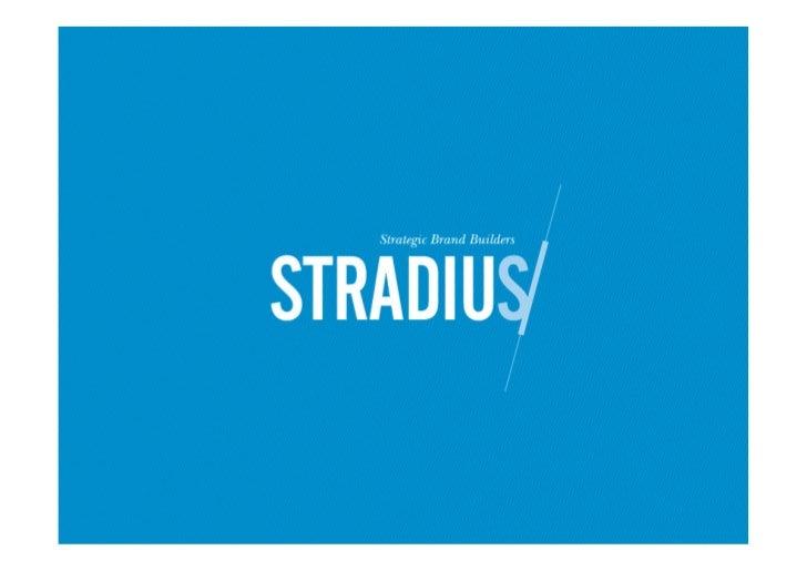 StradiusStrategic Brand BuildersWij bouwen sterke merken1. Research, bv:      Klanttevredenheid      Medewerkerstevrede...