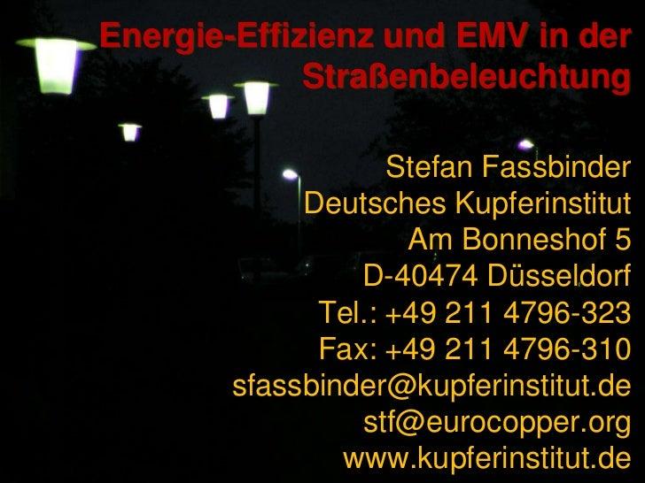 Energie-Effizienz und EMV in der Straßenbeleuchtung<br />Stefan Fassbinder<br />Deutsches Kupferinstitut<br />Am Bonneshof...