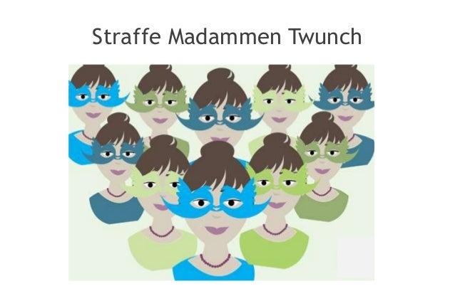 Straffe Madammen Twunch