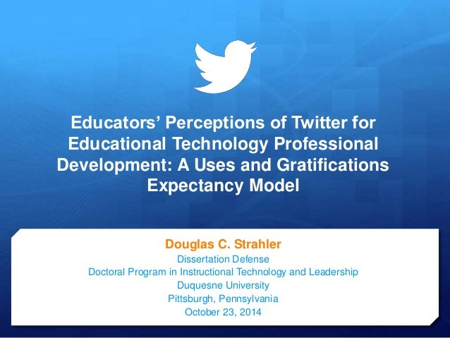 Educators' Perceptions of Twitter for Educational Technology Professional Development: A Uses and Gratifications Expectanc...