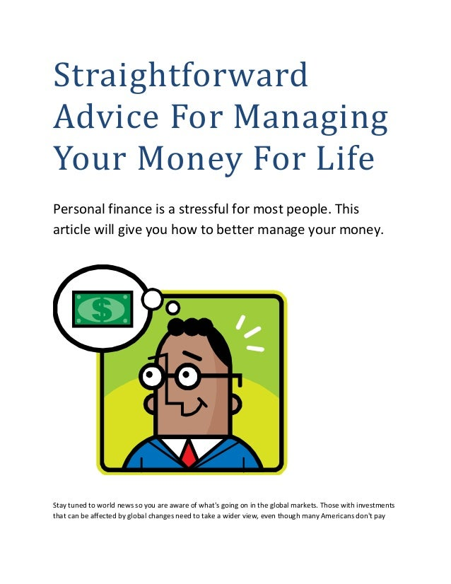 Straightforward Advice For Managing Your Money For Life Personal finance is a stressful for most people. This article will...
