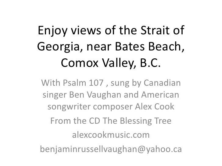 Enjoy views of the Strait of Georgia, near Bates Beach,Comox Valley, B.C.<br />With Psalm 107 , sung by Canadian singer Be...