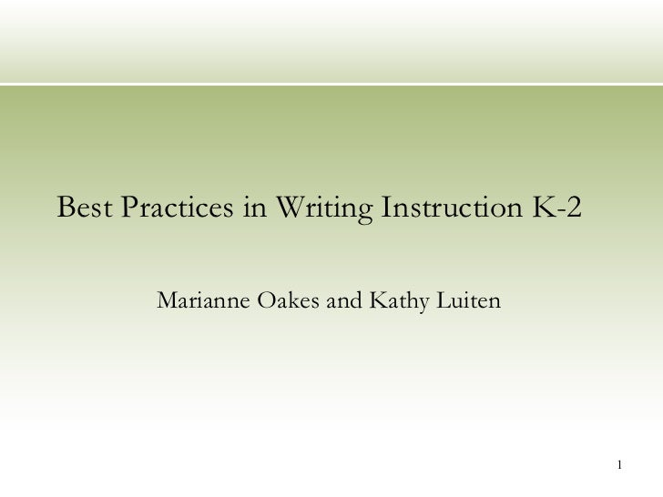Best Practices in Writing Instruction K-2 Marianne Oakes and Kathy Luiten