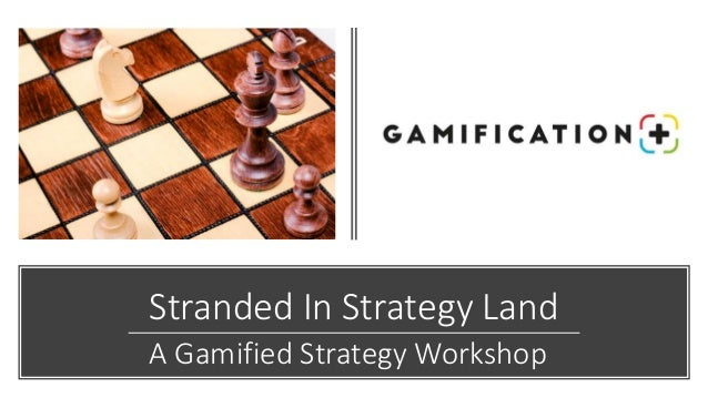 Stranded In Strategy Land A Gamified Strategy Workshop