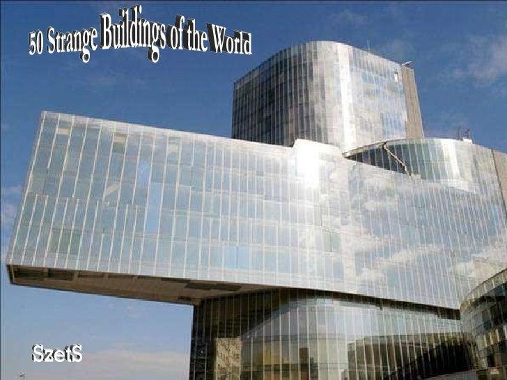 50 Strange Buildings of the World SzetS