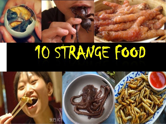 10 STRANGE FOOD