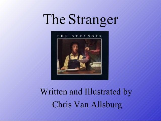 The Stranger Written and Illustrated by Chris Van Allsburg