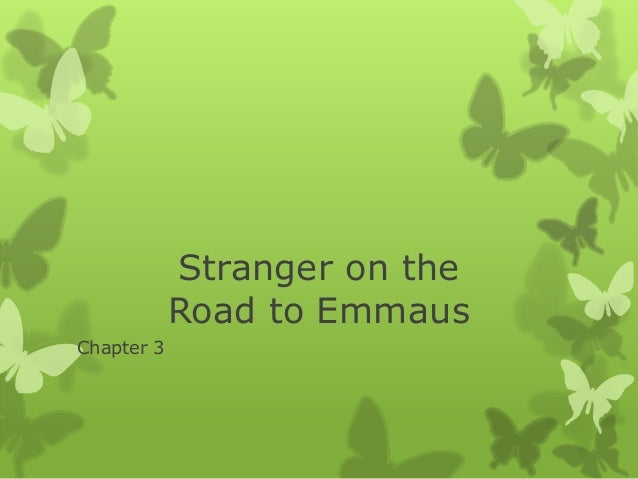 Stranger on the Road to Emmaus Chapter 3