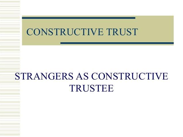 CONSTRUCTIVE TRUSTSTRANGERS AS CONSTRUCTIVETRUSTEE