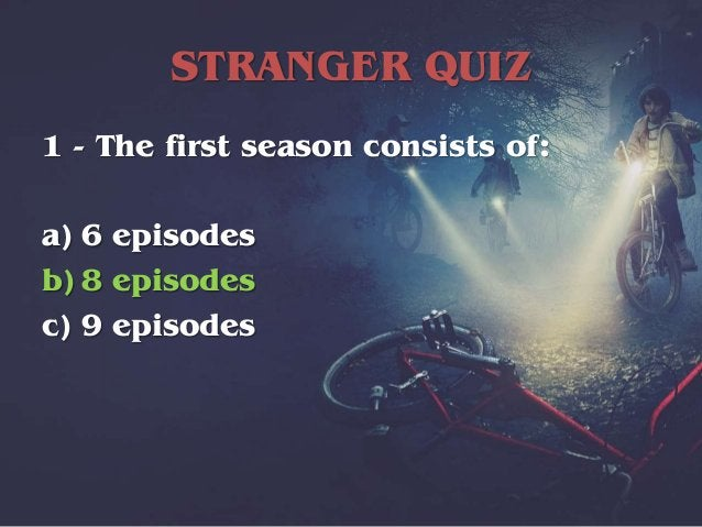 STRANGER QUIZ 2 - What happens to Eleven when she uses her special powers? a) She's temporarily blinded b) She gets headac...