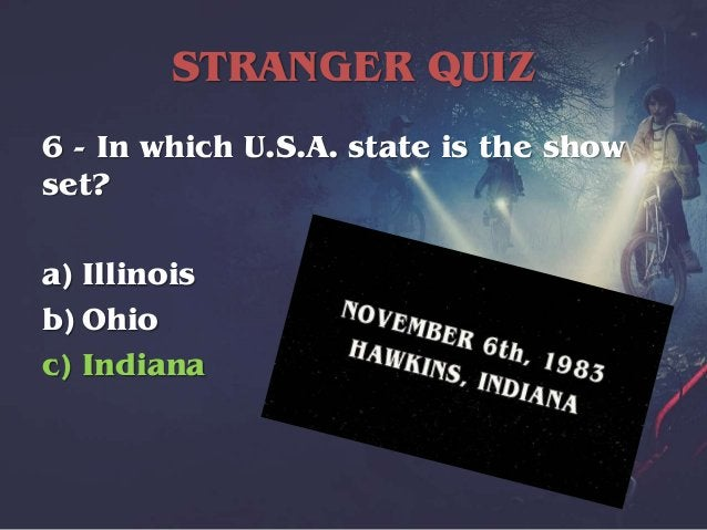 STRANGER QUIZ 7 - The boys in the show like to meet to play which game? a) Monopoly b) Dungeons & Dragons c) Warriors & Mo...