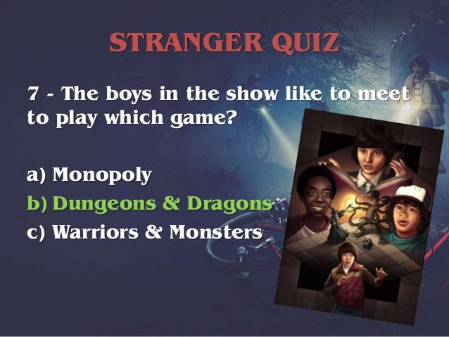 STRANGER QUIZ 8 - Besides Stranger Things, The Duffer Brothers have written episodes for: a) Wayward Pines b) The Place Be...