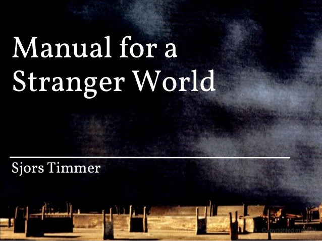 Manual for aStranger WorldSjors Timmer