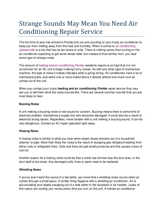 Strange Sounds May Mean You Need Air Conditioning Repair Service The hot time of year has arrived in Florida and you are c...