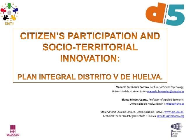 Manuela Fernández Borrero, Lecturer of Social Psychology. Universidad de Huelva (Spain) manuela.fernandez@ole.uhu.es Blanc...