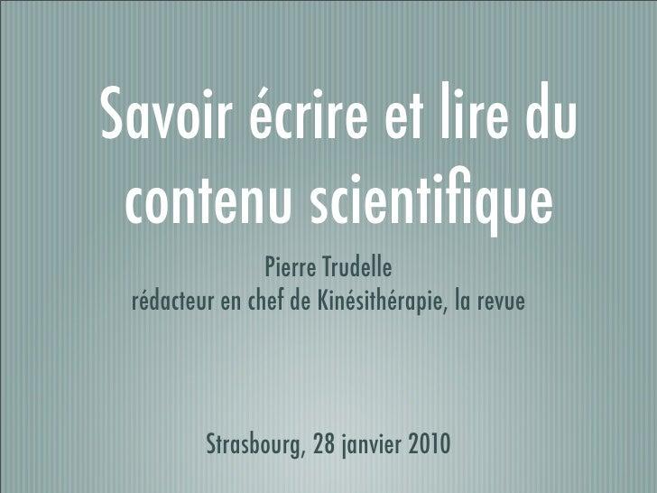 Savoir écrire et lire du  contenu scientifique                 Pierre Trudelle  rédacteur en chef de Kinésithérapie, la rev...