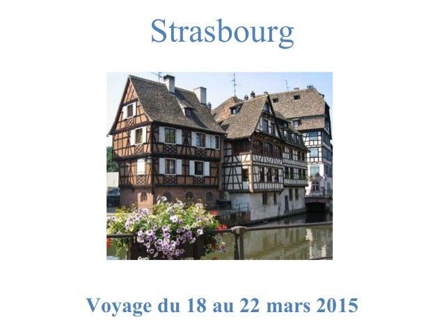 Strasbourg  Voyage du 18 au 22 mars 2015