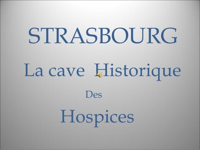 STRASBOURG La cave Historique Des Hospices