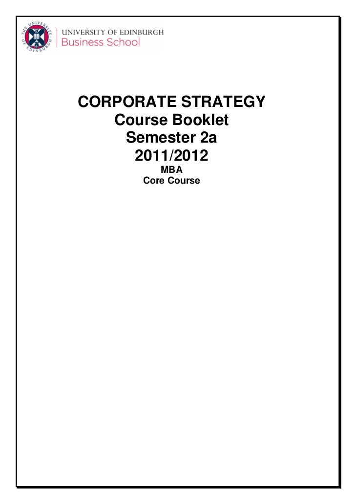 CORPORATE STRATEGY   Course Booklet    Semester 2a     2011/2012         MBA      Core Course