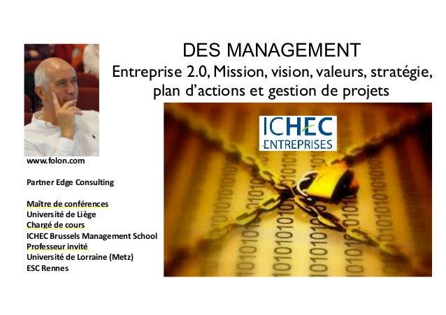 DES MANAGEMENT Entreprise 2.0, Mission, vision, valeurs, stratégie, plan d'actions et gestion de projets   Jacques  Fo...