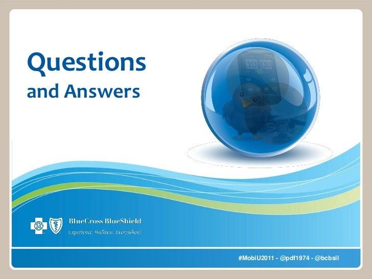 Questionsand Answers              #MobiU2011 - @pdf1974 - @bcbsil