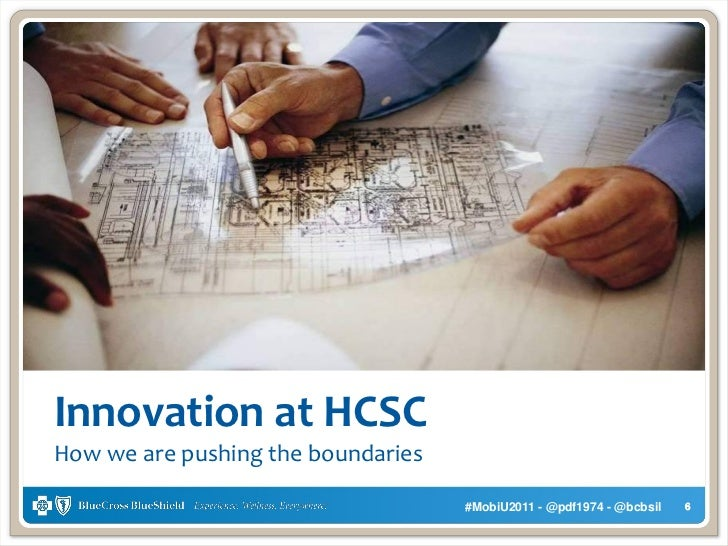 Innovation at HCSCHow we are pushing the boundaries                                    #MobiU2011 - @pdf1974 - @bcbsil   6