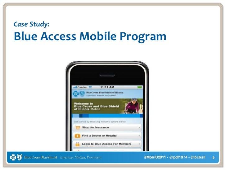 Case Study:Blue Access Mobile Program                      #MobiU2011 - @pdf1974 - @bcbsil   9