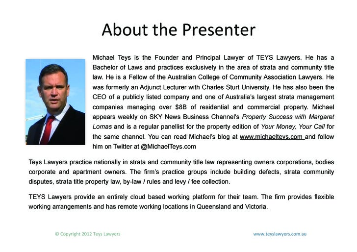 About the Presenter                                  Michael Teys is the Founder and Principal Lawyer of TEYS Lawyer...
