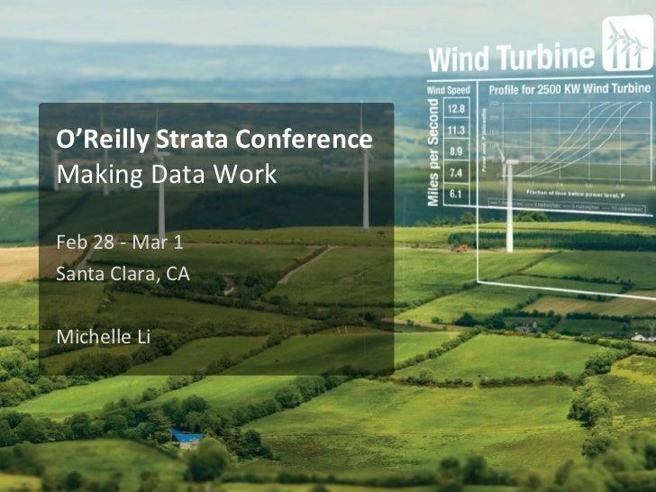 O'Reilly Strata ConferenceMaking Data WorkFeb 28 - Mar 1Santa Clara, CAMichelle Li
