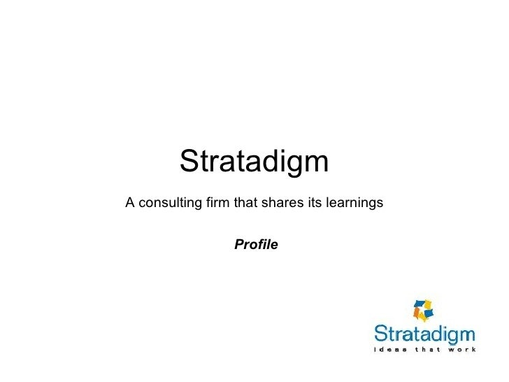 Stratadigm A consulting firm that shares its learnings Profile