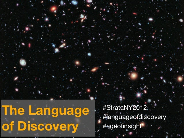 The Language   #StrataNY2012               #languageofdiscoveryof Discovery   #ageofinsight