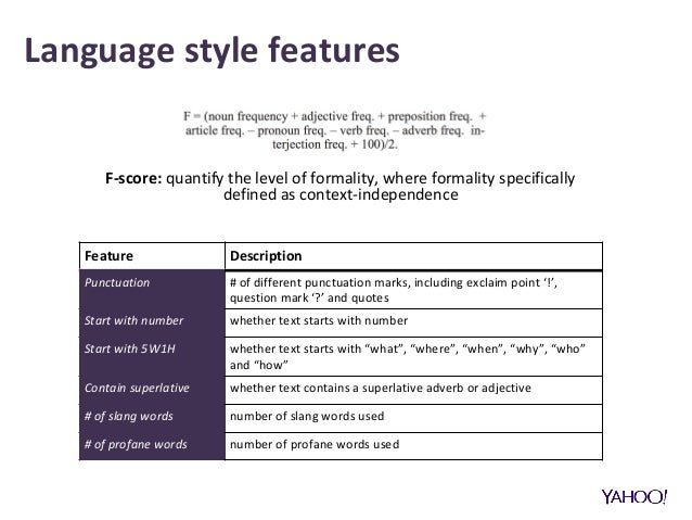 Language style features F-score: quantify the level of formality, where formality specifically defined as context-independ...