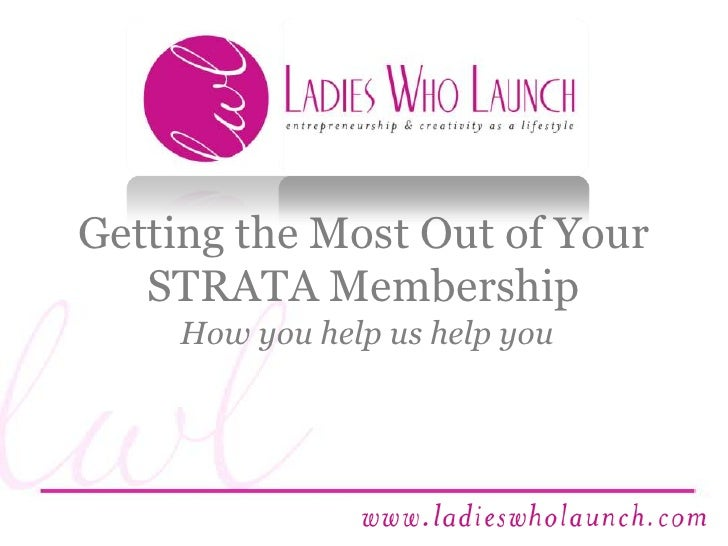 Getting the Most Out of Your STRATA Membership<br />How you help us help you<br />