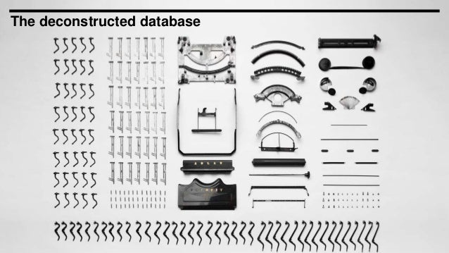 The deconstructed database