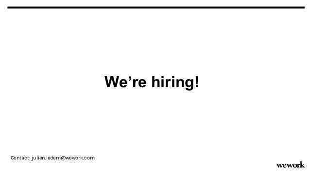 We're hiring! Contact: julien.ledem@wework.com