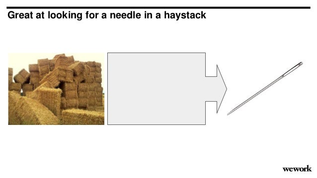 Great at looking for a needle in a haystack