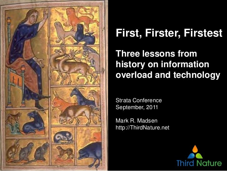 First, Firster, FirstestThree lessons fromhistory on informationoverload and technologyStrata ConferenceSeptember, 2011Mar...