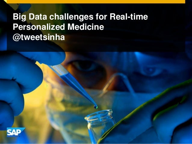 Big Data challenges for Real-time Personalized Medicine @tweetsinha