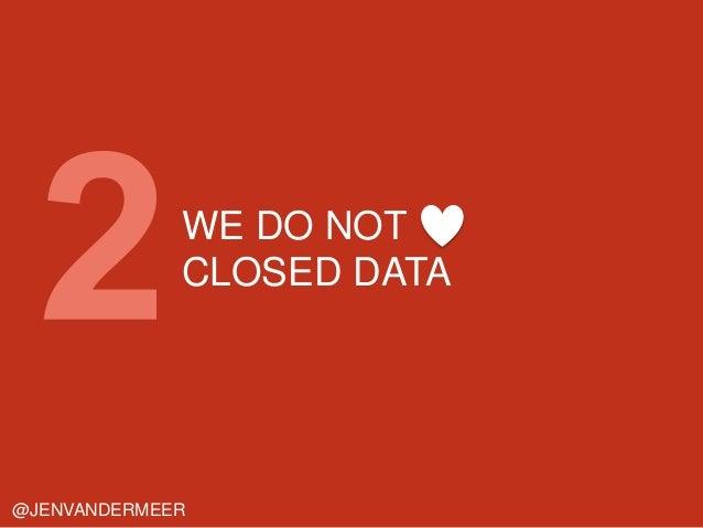 WE DO NOT CLOSED DATA @JENVANDERMEER