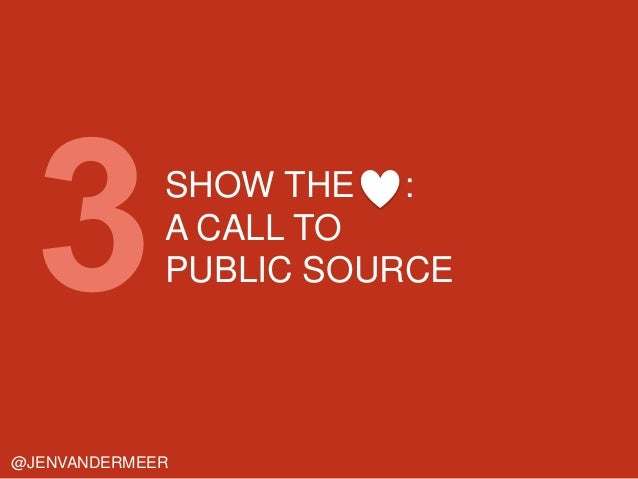 SHOW THE : A CALL TO PUBLIC SOURCE @JENVANDERMEER