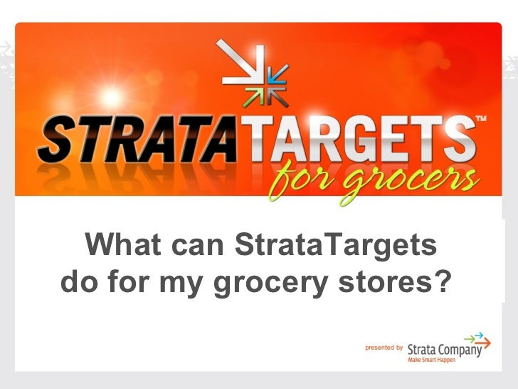 What can StrataTargets do for my grocery stores?