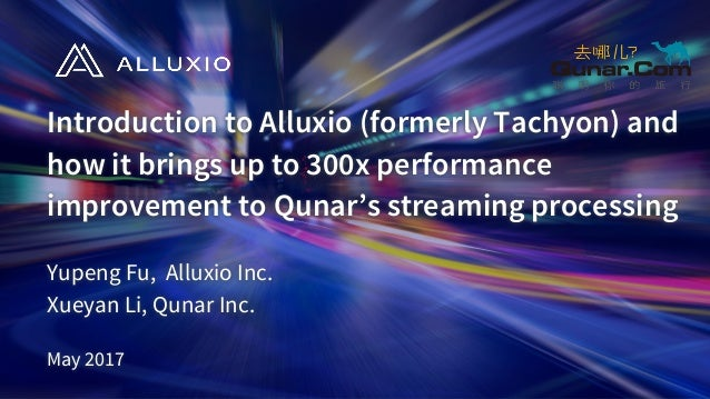 Introduction To Alluxio Formerly Tachyon And How It Brings Up 300x Performance Improvement